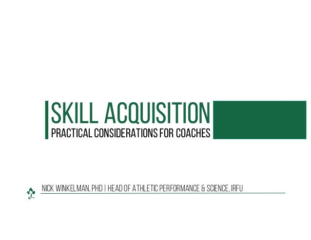 Nick Winkelman, PhD | Head of Athletic Performance & Science, IRFU Skill AcquisitionPractical Considerations for Coaches