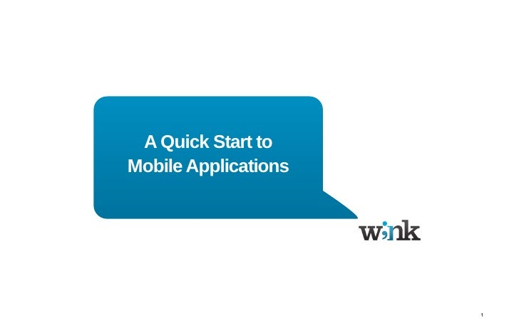 A Quick Start to Mobile Applications                           1