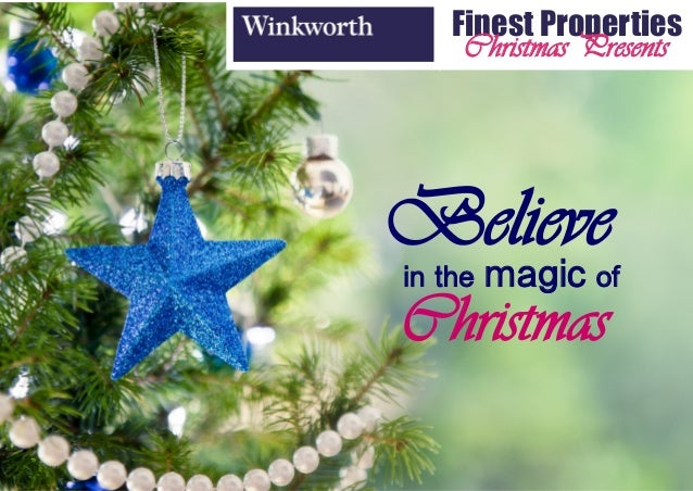 Finest Properties     Christmas PresentsBelievein the   magic ofChristmas
