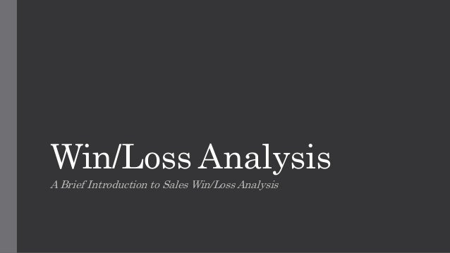 Win/Loss Analysis A Brief Introduction to Sales Win/Loss Analysis