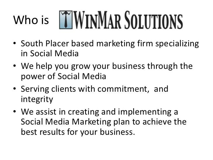 Who is<br />South Placer based marketing firm specializing in Social Media<br />We help you grow your business through the...