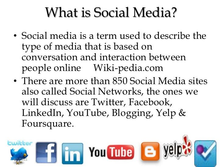 What is Social Media?<br /><ul><li>Social media is a term used to describe the type of media that is based on conversation...
