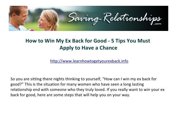 How to Win My Ex Back for Good - 5 Tips You Must  Apply to Have a Chance http://www.learnhowtogetyourexback.info So you ar...