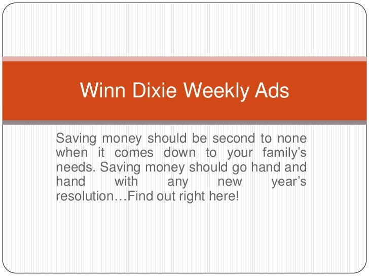 Winn Dixie Weekly AdsSaving money should be second to nonewhen it comes down to your family'sneeds. Saving money should go...
