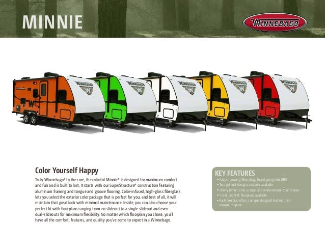 Color Yourself Happy Truly Winnebago® to the core, the colorful Minnie® is designed for maximum comfort and fun and is bui...