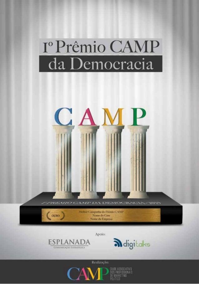 O CAMP O Clube Associativo dos Profissionais de Marketing Político é uma associação apartidária, sem fins lucrativos, que ...