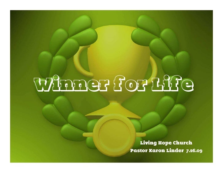 Winner for Life              Living Hope Church          Pastor Karon Linder 7.26.09