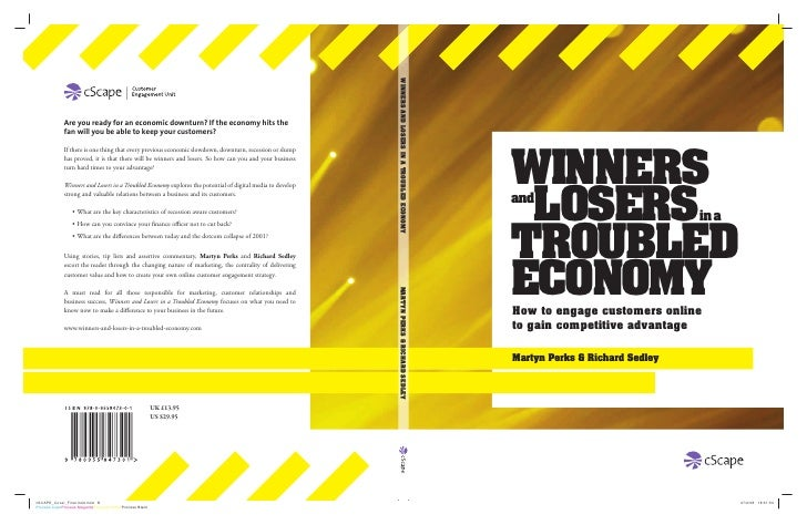 WINNERS  LOSERS and                                 in a   TROUBLED ECONOMY How to engage customers online to gain competi...