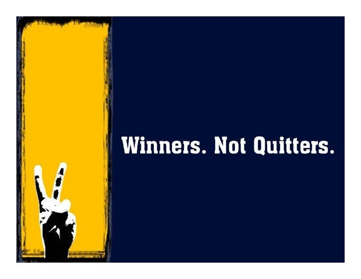 Winners Not Quitters