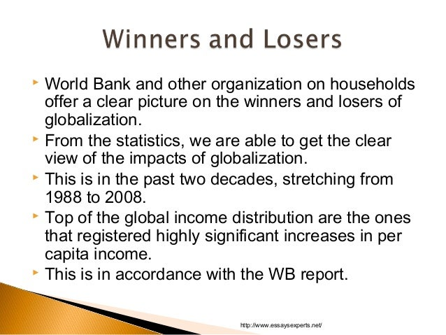 the winners and losers of globalization Read this essay on winners and losers of globalization come browse our large digital warehouse of free sample essays in general the globalization of markets refers to the merging of historically distinct and separate national markets into one huge global marketplace (hill, 2011.