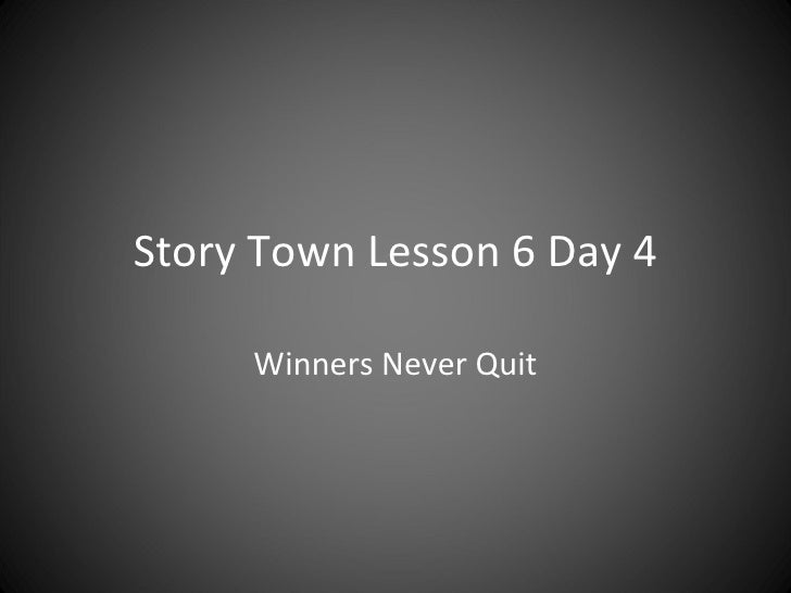 Story Town Lesson 6 Day 4 Winners Never Quit