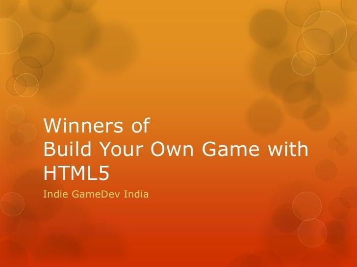 Winners ofBuild Your Own Game withHTML5Indie GameDev India