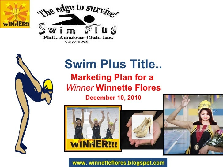 Swim Plus Title.. December 10, 2010 Marketing Plan for a  Winner  Winnette Flores www. winnetteflores.blogspot.com