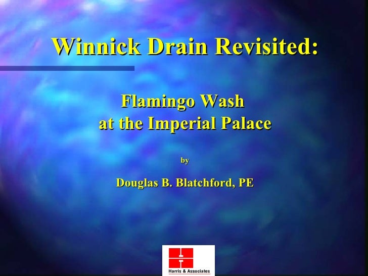 Winnick Drain Revisited: Flamingo Wash  at the Imperial Palace by Douglas B. Blatchford, PE