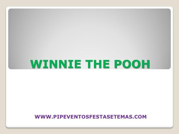 WINNIE THE POOH    WWW.PIPEVENTOSFESTASETEMAS.COM