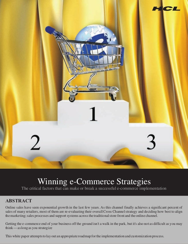 Winning e-Commerce Strategies           The critical factors that can make or break a successful e-commerce implementation...