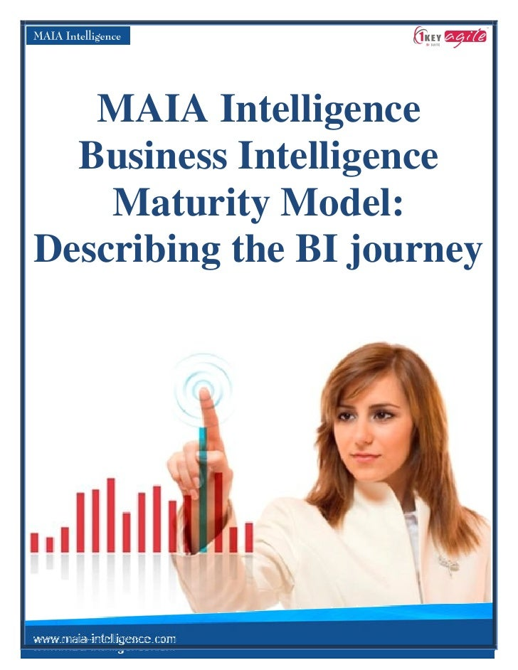 MAIA Intelligence   Business Intelligence     Maturity Model: Describing the BI journey