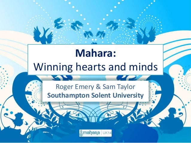 Mahara: Winning hearts and minds Roger Emery & Sam Taylor Southampton Solent University