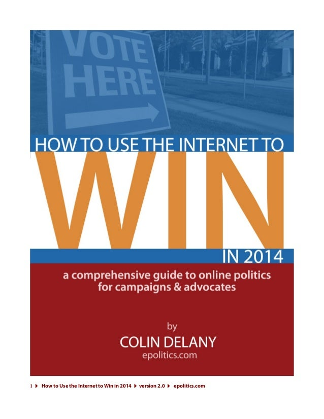 1 4 How to Use the Internet to Win in 2014 4 version 2.0 4 epolitics.com