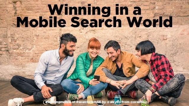 #winningmobile at #searchstarsSE by @aleyda from @orainti Winning in a MobileSearchWorld #winningmobile at #searchstar...