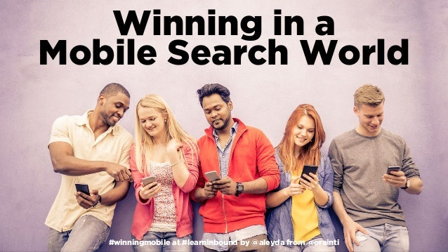 #winningmobile at #learninbound by @aleyda from @orainti Winning in a 