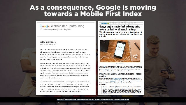 #winningmobile at #learninbound by @aleyda from @orainti As a consequence, Google is moving  towards a Mobile First Index...