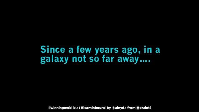 #winningmobile at #learninbound by @aleyda from @orainti Since a few years ago, in a galaxy not so far away…. #winningmobi...