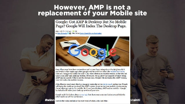 #winningmobile at #learninbound by @aleyda from @orainti However, AMP is not a  replacement of your Mobile site