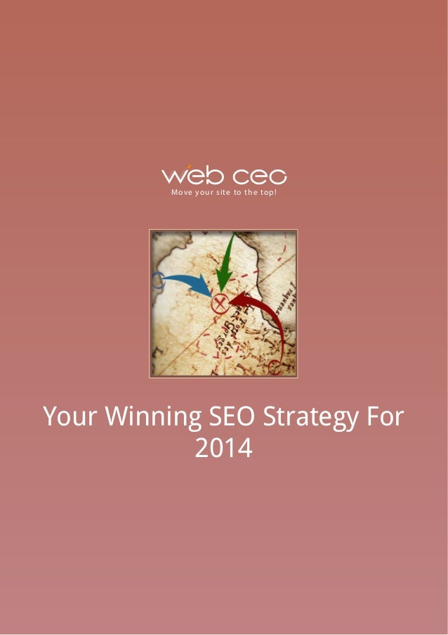 M ove yo u r s i te to t h e to p !  Your Winning SEO Strategy For 2014