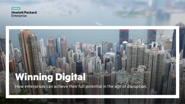 Winning Digital How enterprises can achieve their full potential in the age of disruption.