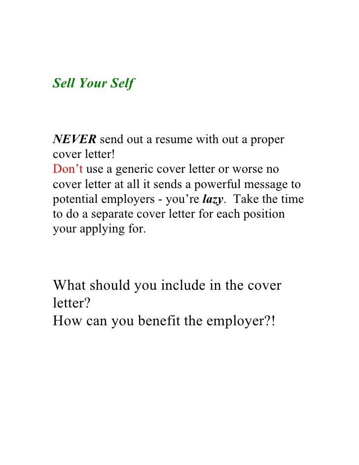 2. Sell Your Self NEVER Send Out A Resume With Out A Proper Cover Letter!  Proper Resume Cover Letter