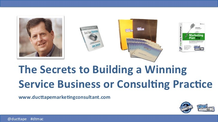 The Secrets to Building a Winning           Service Business or Consul6ng Prac6ce           www.duc:...