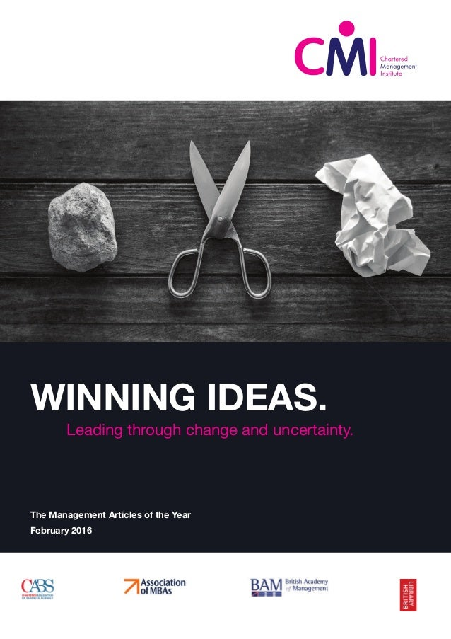 The Management Articles of the Year February 2016 WINNING IDEAS. Leading through change and uncertainty.
