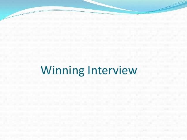 Winning Interview