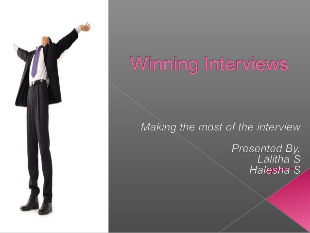    Preparing for interviews   The interview experience   Questions to expect and to ask   Different types of interview...