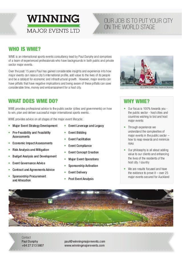 OUR JOB IS TO PUT YOUR CITY ON THE WORLD STAGE WHO IS WME? WME is an international sports events consultancy lead by Paul ...