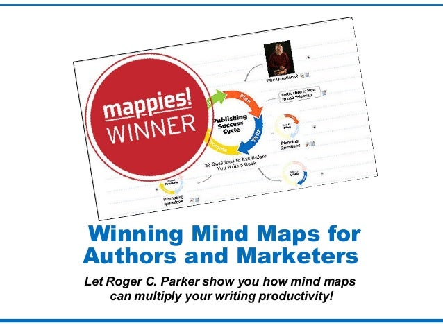 Winning Mind Maps for Authors and Marketers Let Roger C. Parker show you how mind maps can multiply your writing productiv...