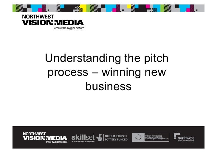Understanding the pitch process – winning new        business