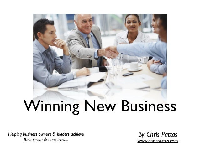 Winning New Business Helping business owners & leaders achieve their vision & objectives... By Chris Pattas www.chrispatta...
