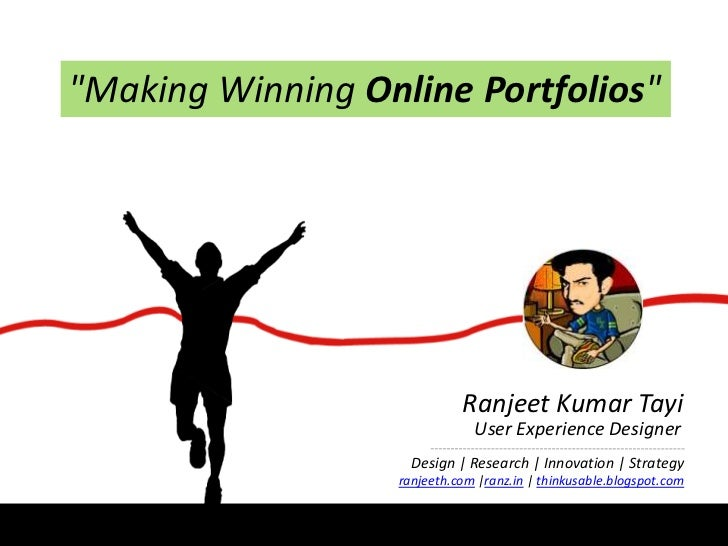 """Making Winning Online Portfolios""<br />Ranjeet Kumar Tayi<br />User Experience Designer<br />Design 