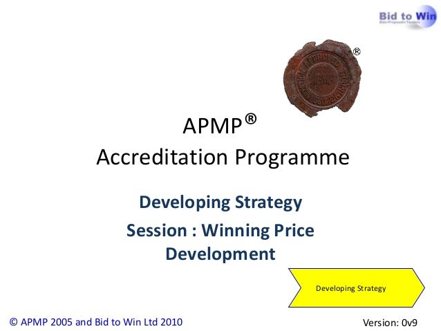APMP®                 Accreditation Programme                        Developing Strategy                       Session : W...
