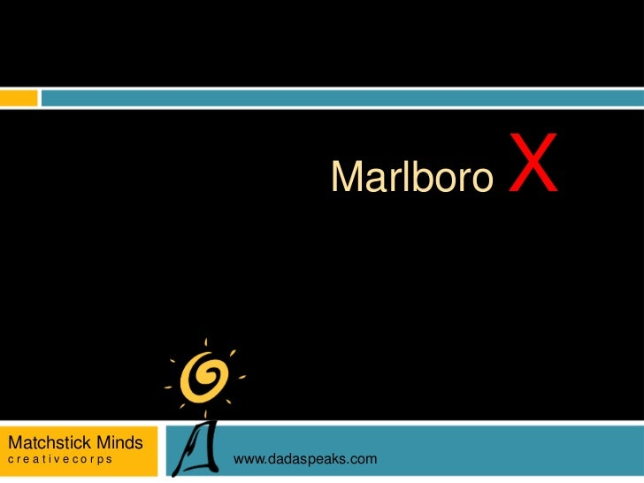 Marlboro   XMatchstick Mindscreativecorps      www.dadaspeaks.com