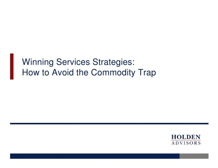 Winning Services Strategies: How to Avoid the Commodity Trap