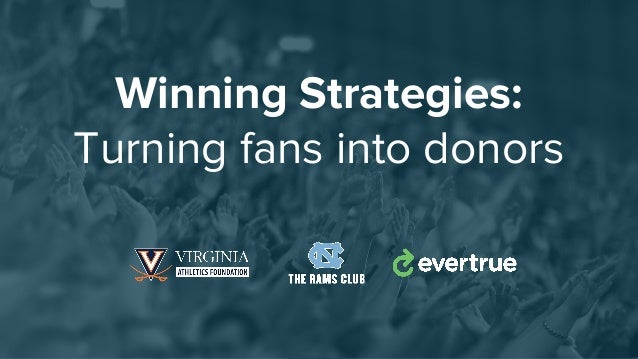 Winning Strategies: Turning fans into donors