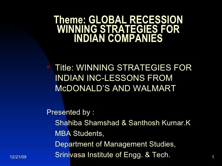 Theme: GLOBAL RECESSION WINNING STRATEGIES FOR INDIAN COMPANIES <ul><li>Title: WINNING STRATEGIES FOR INDIAN INC-LESSONS F...