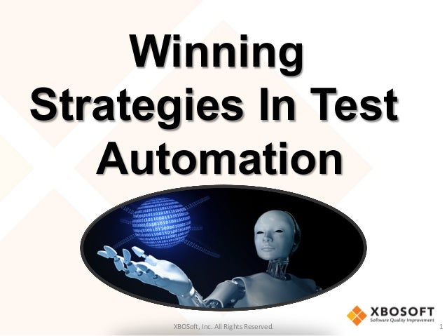 XBOSo&,  Inc.  All  Rights  Reserved.   1     Winning Strategies In Test Automation