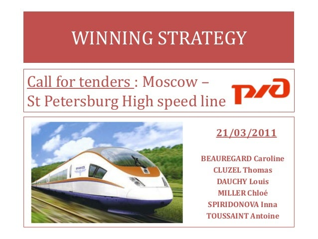WINNING STRATEGYCall for tenders : Moscow –St Petersburg High speed line                            21/03/2011            ...