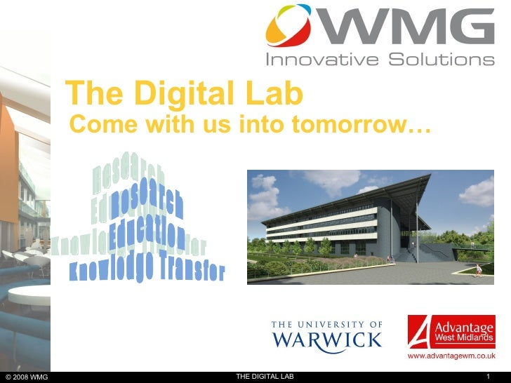 The Digital Lab Come with us into tomorrow… Research Education Knowledge Transfer