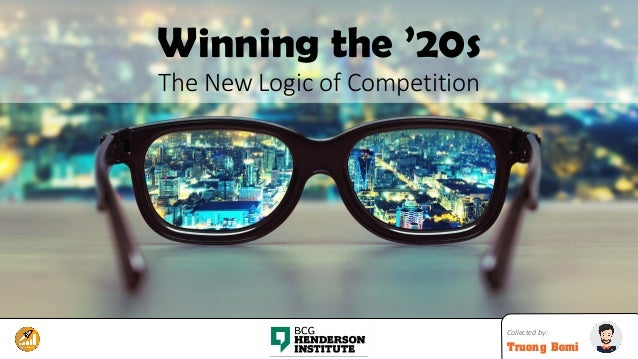 Collected by: Truong Bomi Winning the '20s The New Logic of Competition