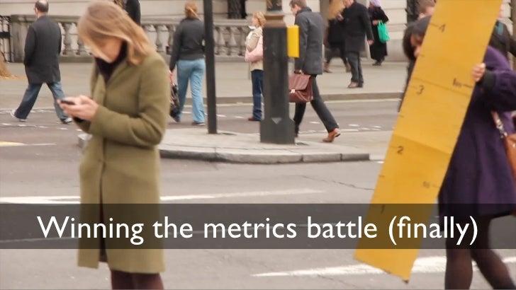 Winning the metrics battle (finally)
